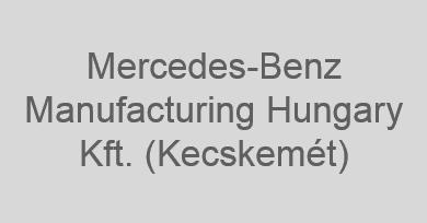 Mercedes-Benz Manufacturing Hungary Kft. (Kecskemét)